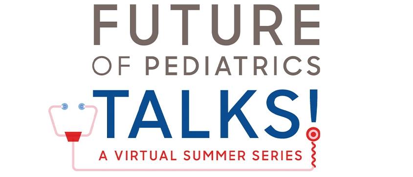 Future of Pediatrics Talks